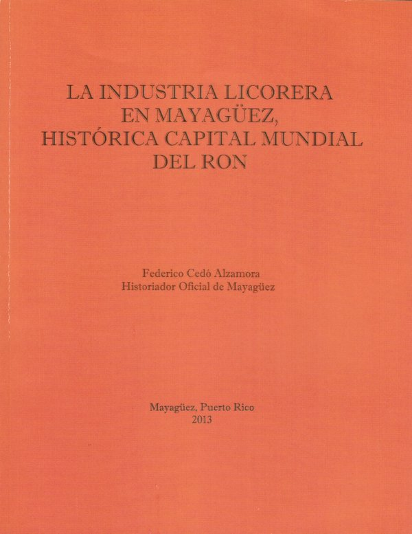 La Industria Licorera en Mayagüez, Antigua Capital Mundial del Ron