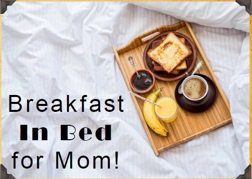Breakfast in Bed for Mom