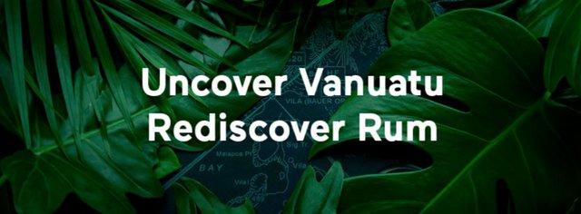 Uncover Vanatu Rediscover Rum