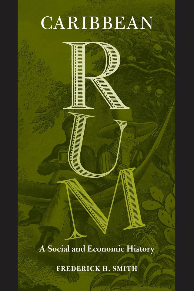Caribbean Rum: A Social and Economic History