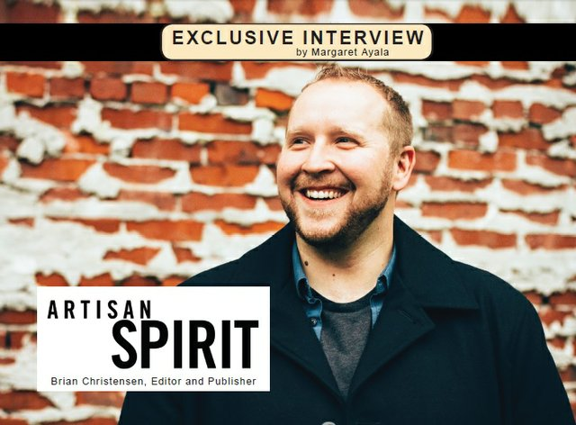 Exclusive Interview with Mr. Brian Christensen, Editor and Publisher of Artisan Spirit Magazine